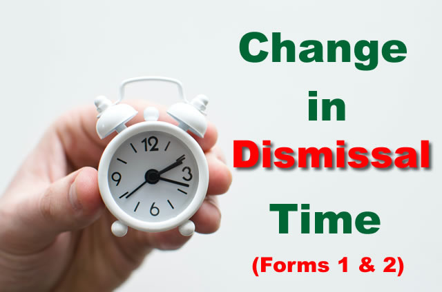 Change in Dismissal Time to 1.05 PM for Forms 1 and 2